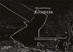 Begleitband der Oper Kalkwerk, basierend auf Thomas Bernhards Roman