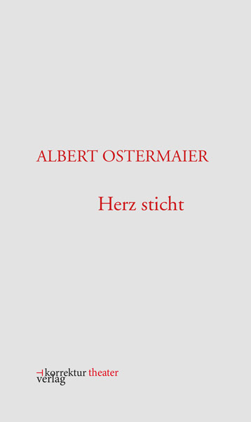 Albert Ostermaier: Herz sticht