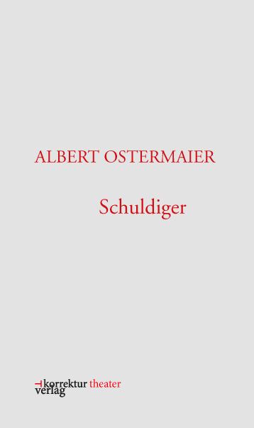 Albert Ostermaier: Schuldiger